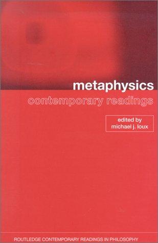 Metaphysics: A Contemporary Introduction Michael J. Loux