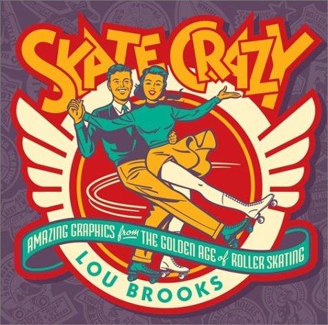 Skate Crazy Lou Brooks