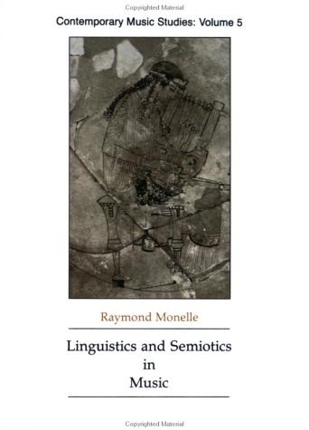 Linguistics and Semiotics in Music  by  Raymond Monelle