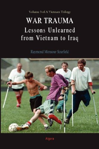 War Trauma: Lessons Unlearned, from Vietnam to Iraq  by  Raymond Monsour Scurfield