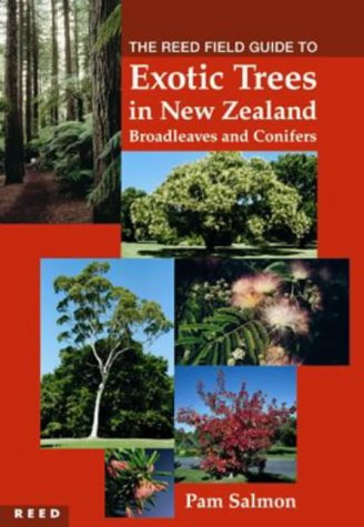 Reed Field Guide to Exotic Trees in New Zealand: Broadleaves and Conifers Pamela N. Salmon