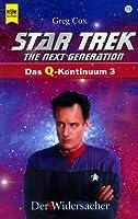 Star Trek. The Next Generation (73). Der Widersacher. Das Q  Kontinuum 3
