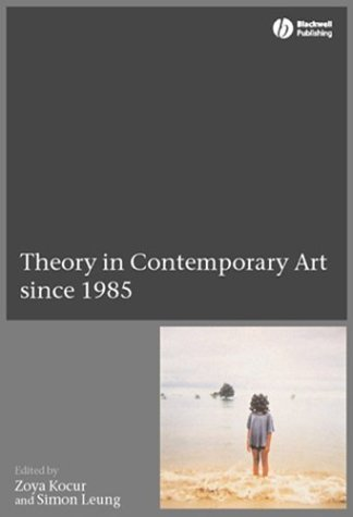 Theory in Contemporary Art Since 1985 Zoya Kocur