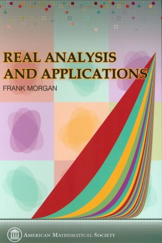 Real Analysis and Applications: Including Fourier Series and the Calculus of Variations Frank Morgan