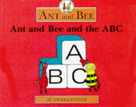 Ant and Bee and the ABC Angela Banner