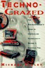 Techo-Crazed: The Businesspersons Guide to Controlling Technology--Before It Controls You Michael Finley