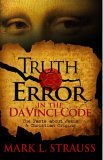 Truth & Error in the Da Vinci Code: The Facts about Jesus and Christian Origins  by  Mark L. Strauss