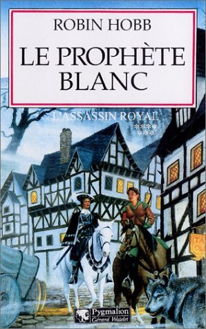 Le prophète blanc (Assassin royal, #7)  by  Robin Hobb