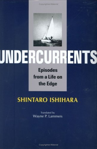 Undercurrents: Episodes from a Life on the Edge  by  Shintaro Ishihara