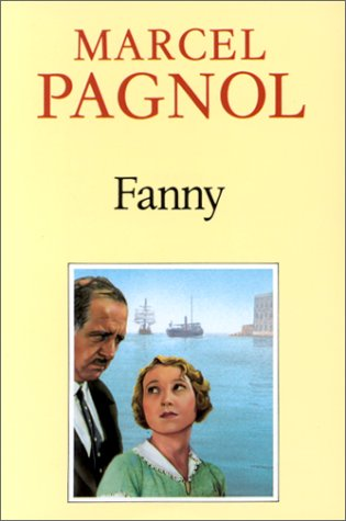 Fanny (Trilogie marseillaise, #2)  by  Marcel Pagnol