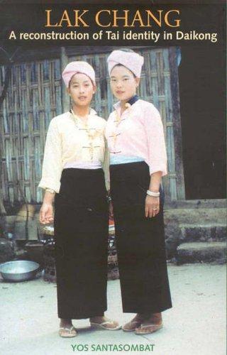Lak Chang: A Reconstruction of Tai Identity in Daikong Yos Santasombat