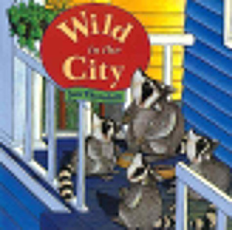 Wild in the City  by  Jan Thornhill