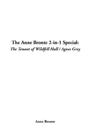 The Anne Bronte 2 In 1 Special: The Tenant Of Wildfell Hall / Agnes Grey Anne Brontë