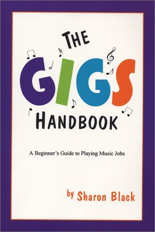 The Gigs Handbook: A Beginners Guide to Playing Music Jobs Sharon Black