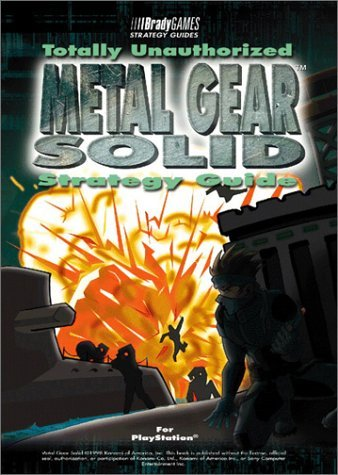 Metal Gear Solid: Totally Unauthorized Strategy Guide  by  BradyGames