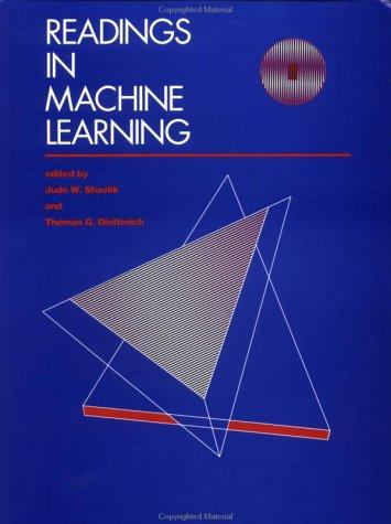 Readings in Machine Learning  by  Jude W. Shavlik