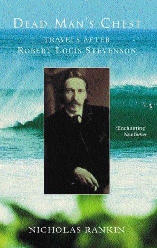 Dead Mans Chest: Travels After Robert Louis Stevenson Nicholas Rankin