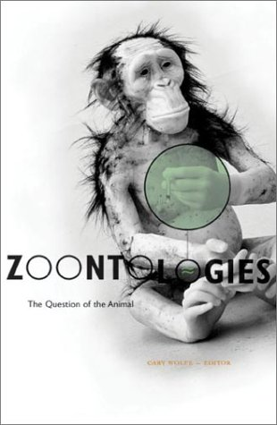 Zoontologies: The Question Of The Animal  by  Cary Wolfe