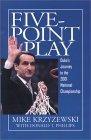 Five-Point Play: The Story of Dukes Amazing 2000-2001 Championship Season Mike Krzyzewski