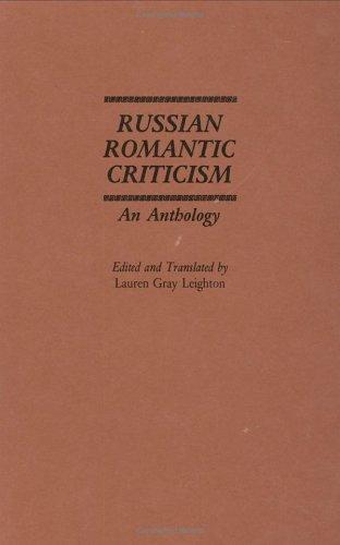 Russian Romantic Criticism: An Anthology Lauren Gray Leighton