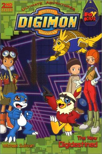 The New Digidestined (Digimon Digital Monsters Season 2) Michael John Sullivan
