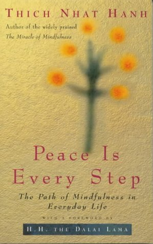 Peace Is Every Step: The Path of Mindfulness in Everyday Life  by  Thích Nhất Hạnh