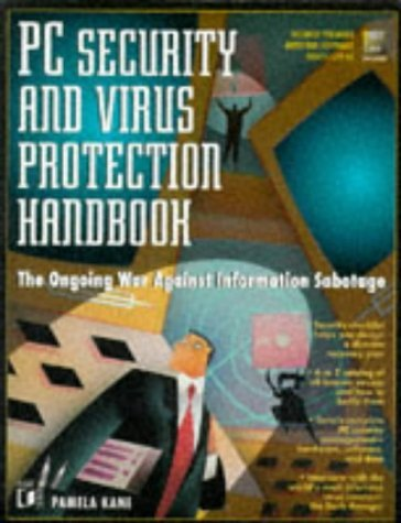 PC Security and Virus Protection Handbook  by  Pamela Kane