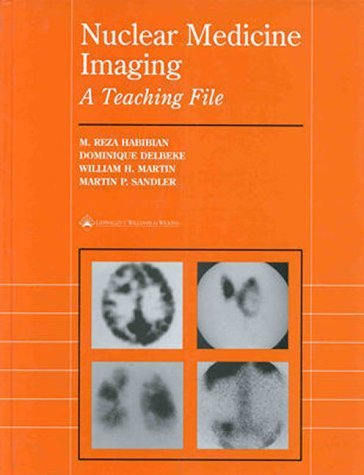 Nuclear Medicine Imaging: A Teaching File  by  M. Reza Habibian
