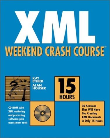 XML Weekend Crash Course [With CDROM] Kay Ethier