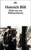 Nicht nur zur Weihnachtszeit  by  Heinrich Böll