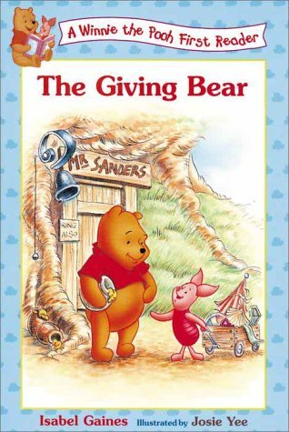 The Giving Bear (Winnie the Pooh First Reader, #9) Isabel Gaines