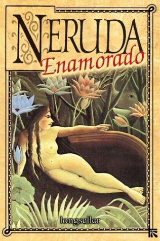 Neruda enamorado/Neruda in Love  by  Pablo Neruda