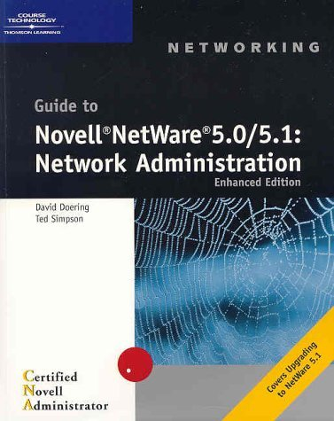 Guide to Novell NetWare 5.0/5.1: Network Administration Enhanced Edition  by  Ted Simpson