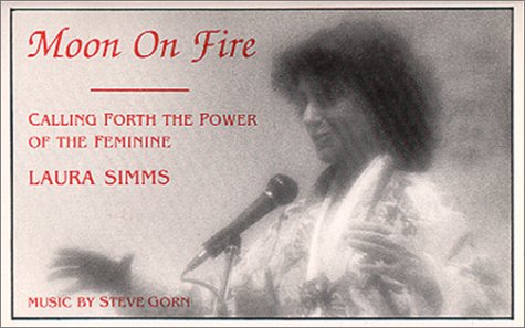 Moon on Fire: Calling Forth the Power of the Feminine  by  L. Simms