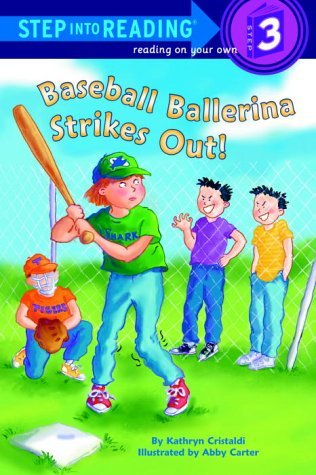 Baseball Ballerina Strikes Out! (Step-Into-Reading, Step 3) Kathryn Cristaldi