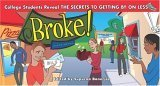Broke!: College Students Reveal the Secrets to Getting By on Less Supurna Banerjee