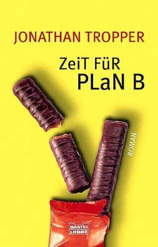 Zeit für Plan B  by  Jonathan Tropper
