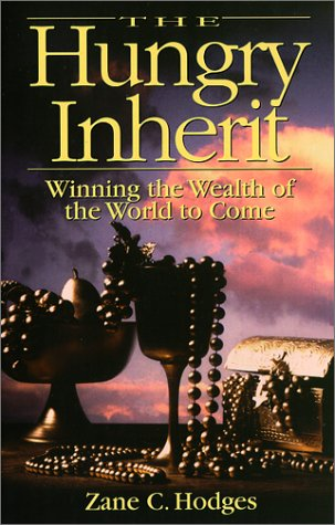 The Hungry Inherit : Winning the Wealth of the World to Come Zane C. Hodges