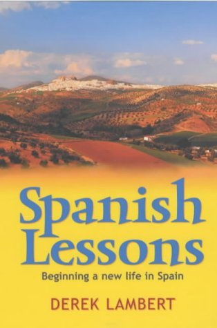 Spanish Lessons: How one family found their place in the sun Derek Lambert