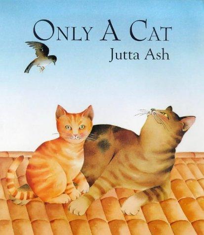 Only a Cat  by  Jutta Ash
