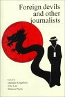 Foreign Devils and Other Journalists: Monash Papers on Southeast Asia, No. 52  by  Damien Kingsbury
