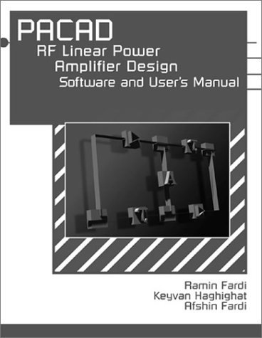 Pacad: RF Linear Power Amplifier Design Software and Users Manual [With 74 Page Users Manual]  by  Ramin Fardi