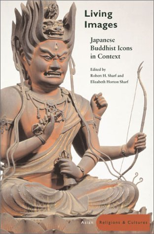 Living Images: Japanese Buddhist Icons in Context  by  Robert Sharf