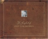 The Scrapbook of Old Tom Morris Old Tom Morris