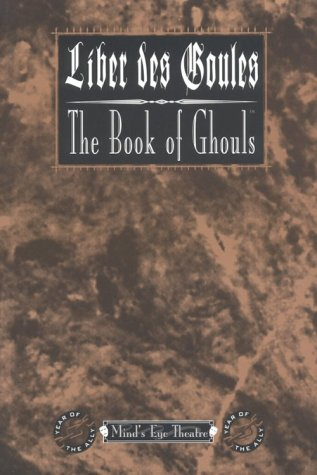 Liber Des Goules/The Book of Ghouls: For Minds Eye Theatre  by  Clenys Ngaire McGhee