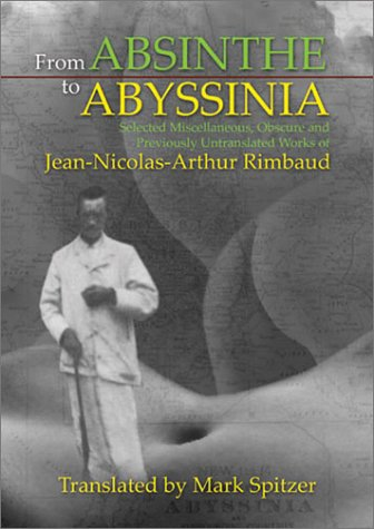 From Absinthe to Abyssinia: Selected Miscellaneous, Obscure &  Previously Untranslated Works  by  Mark Spitzer