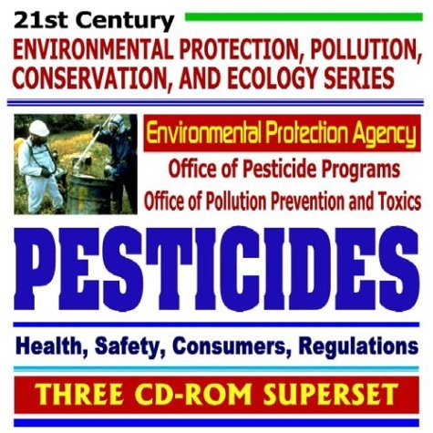 21st Century Environmental Protection, Pollution, Conservation, and Ecology Series: Pesticides and the Environmental Protection Agency (EPA) Office of ... and Chemicals  by  U.S. Environmental Protection Agency