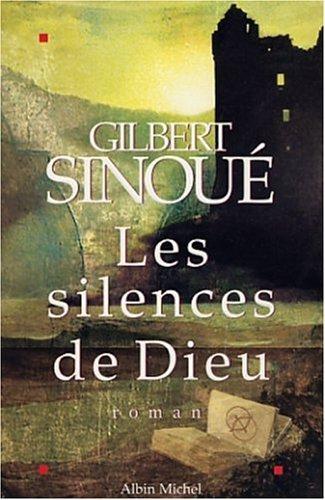 Les Silences De Dieu: Roman  by  Gilbert Sinoué