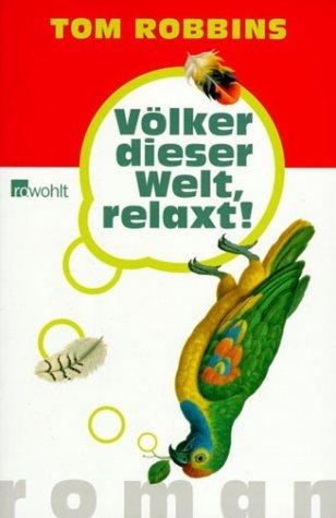 Völker dieser Welt, relaxt! / Fierce Invalids Home from Hot Climates Tom Robbins