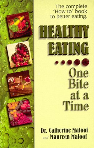 Healthy Eating One Bite at a Time Catherine Maloof